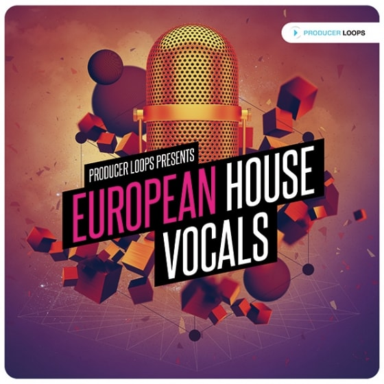 Producer Loops European House Vocals Vol 1