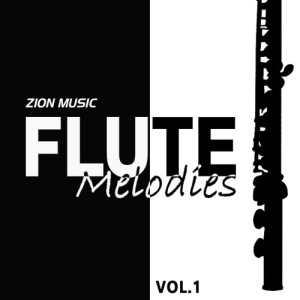 Zion Music Flute Melodies Vol 1 Cover
