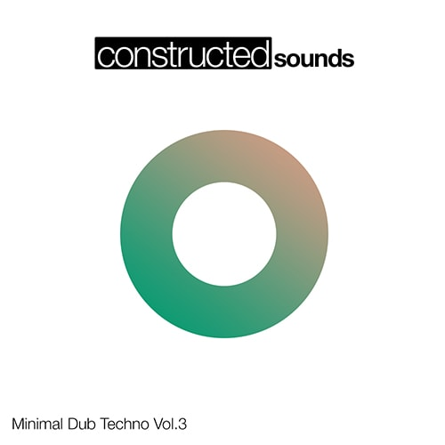 Constructed Sounds Minimal Dub Techno Vol 3