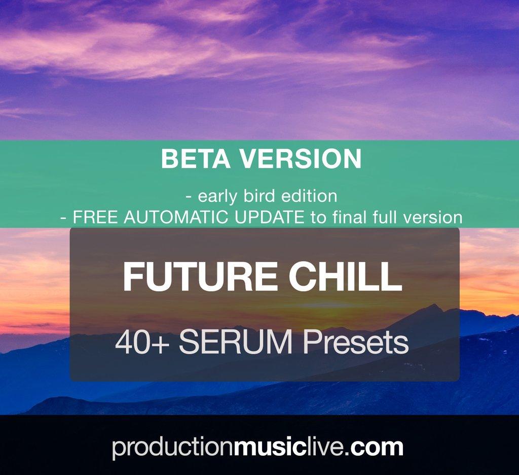Production Music Live Serum Presets Future Chill