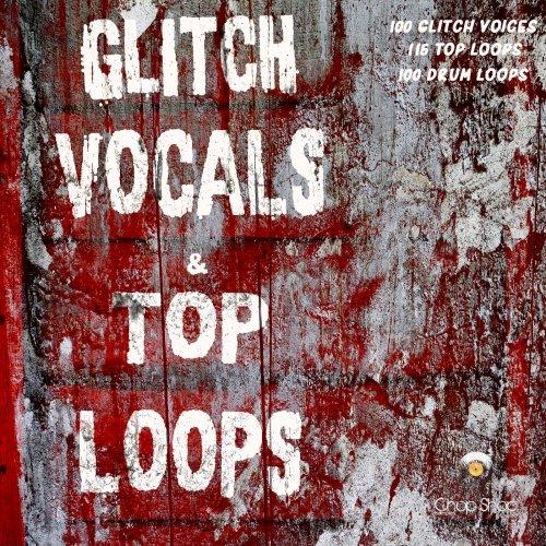 Chop Shop Samples Glitch Vocals and Top Loops