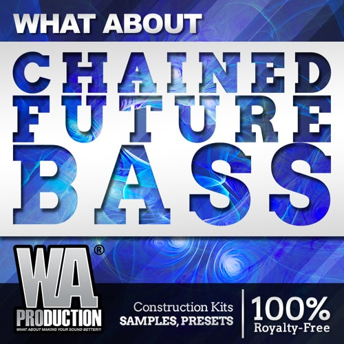 WA Production What About Chained Future Bass