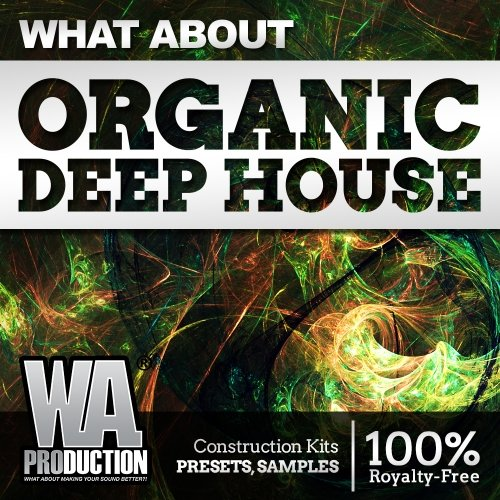 WA Production What About Organic Deep House