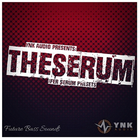 Ynk Audio The Serum: Future Bass Presets - FRESHSTUFF4YOU