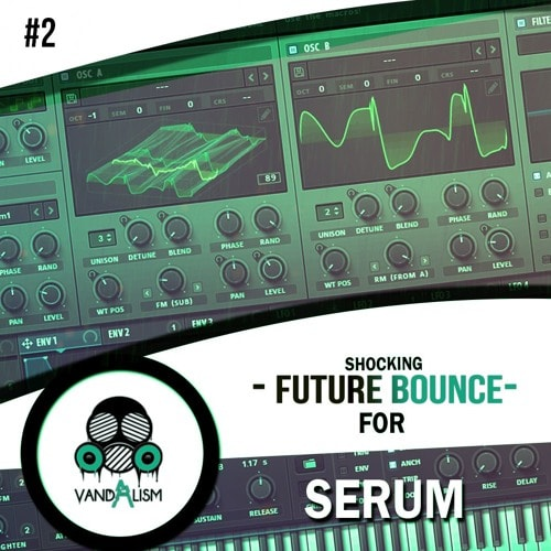 Vandalism Shocking Future Bounce For Serum 2 - FRESHSTUFF4YOU