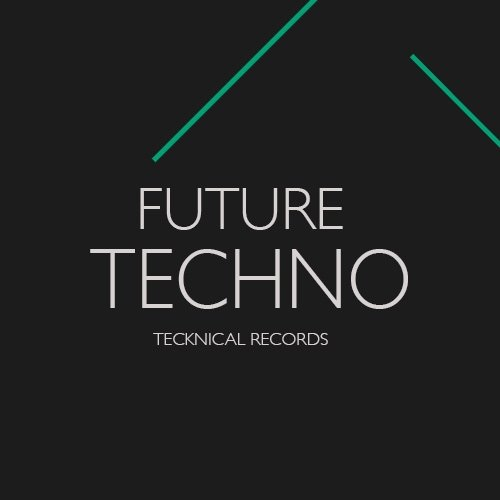 Tecknical Records Future Techno