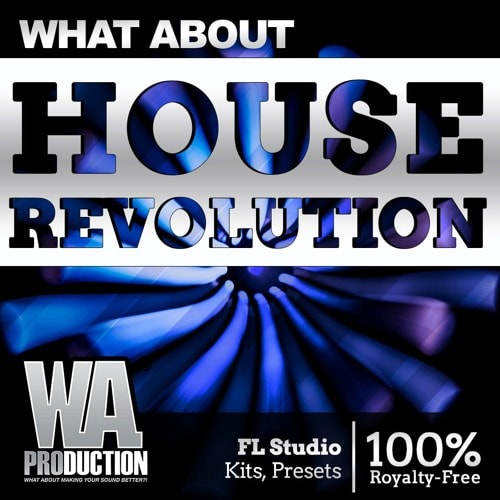 House Revolution WAV MIDI PRESETS FLP - FRESHSTUFF4YOU