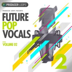 Producer Loops Future Pop Vocals Vol 2 WAV MIDI