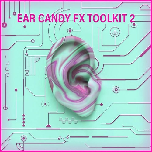 Ear Candy FX Toolkit Vol.2 WAV