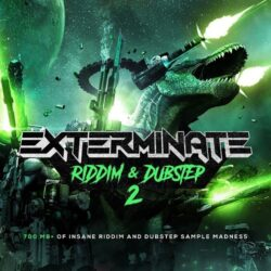 Exterminate 2 - Riddim & Dubstep Sample Pack & Presets