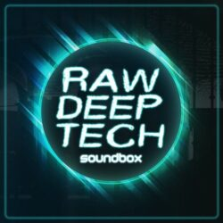 Soundbox Raw Deep Tech Sample Pack