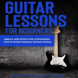 Simple and Effective Strategies for Playing Famous Guitar Songs