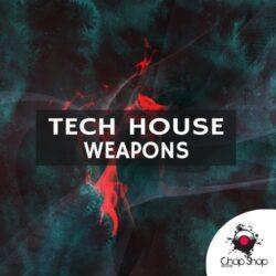 Chop Shop Samples Tech House Weapons WAV
