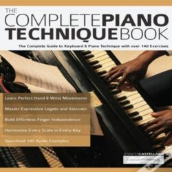 The Complete Guide to Keyboard & Piano Technique with over 140 Exercises